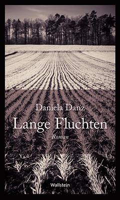 Daniela Danz – Lange Fluchten. Buchcover