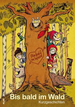Bis bald im Wald. Anthologie – Buchcover
